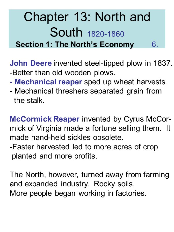 Chapter 13: North and South Section 1: The North's Economy 6.