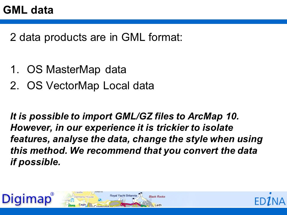 2 data products are in GML format: OS MasterMap data