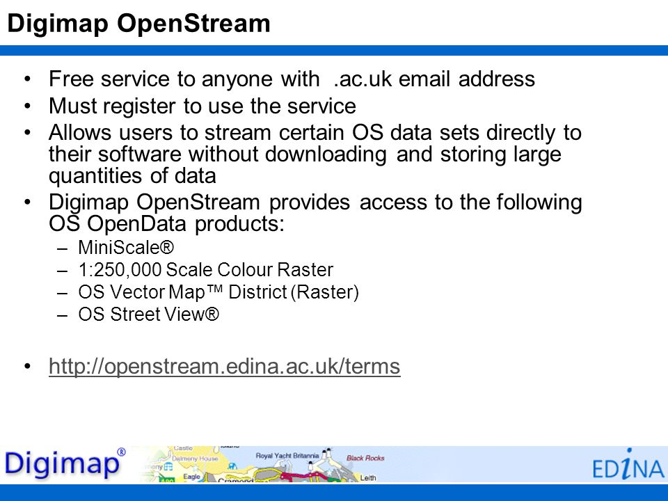 Digimap OpenStream Free service to anyone with .ac.uk email address