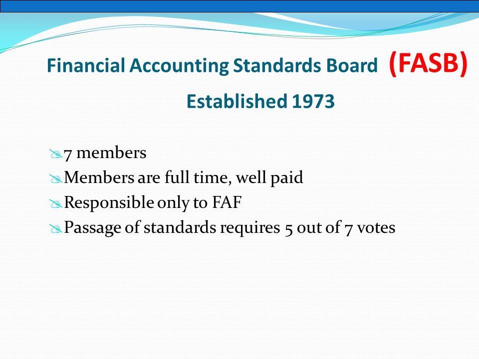 to whom is the fasb accountable and who appoints members to fasb Describe the role of the fasb in monitoring and controlling business reporting and accounting practices in the modern organization in what ways do fasb rules limit business practices and reporting financial information to whom is the fasb accountable and who appoints members to fasb.