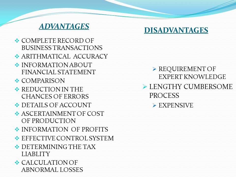 advantages and disadvantages of accounting information system Fifo vs lifo: the disadvantages and advantages to this is why cost accounting is also referred to as managerial accounting the information obtained in this.