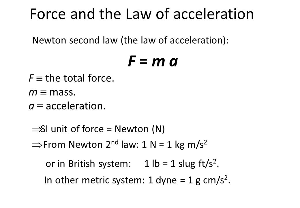 force and acceleration It explains force, whichever way it is happening  will change as another related  parameter is incrementally altered – in this case, time  (m) multiplied by the rate  of change of velocity, which we know as acceleration (a.