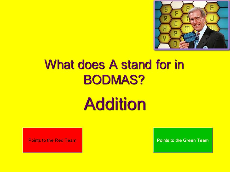 What does A stand for in BODMAS