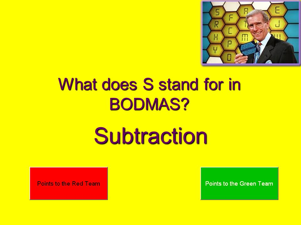 What does S stand for in BODMAS