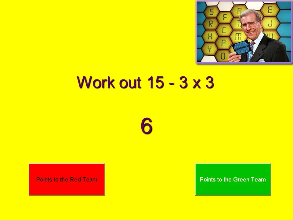 Work out 15 - 3 x 3 6
