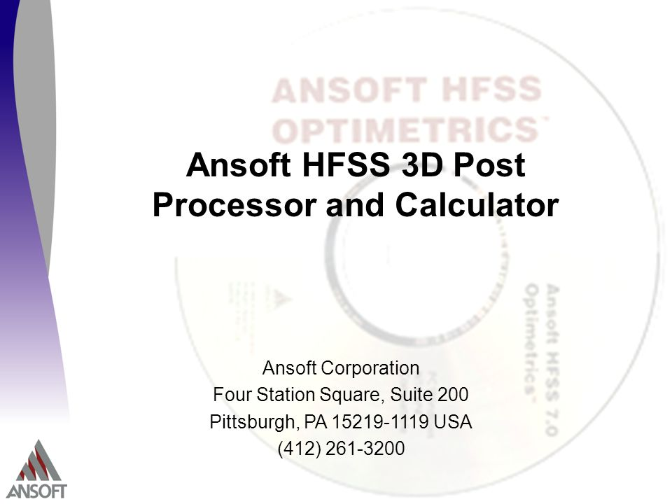 Ansoft HFSS 3D Post Processor and Calculator