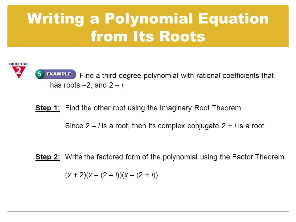 write a fourth degree polynomial that has roots 3 and 1 i
