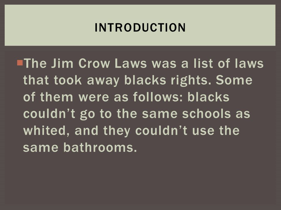 5 paragraph essay on jim crow laws Essay on a person different cause of pollution essay effective introductions to essays persuasive essays on smoking youtube 5 paragraph essay on jim crow laws.