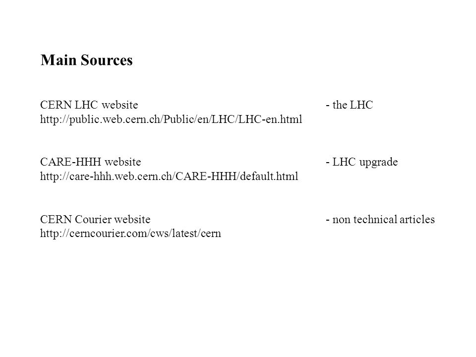 Main Sources CERN LHC website - the LHC
