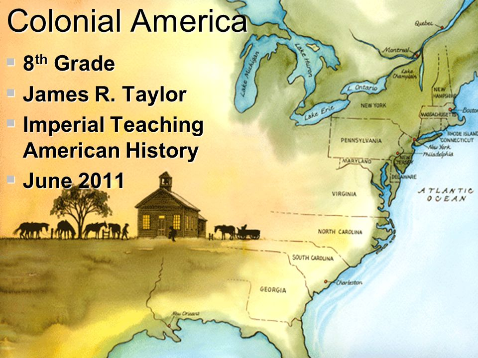 Colonial america 8th grade james r taylor ppt video online download colonial america 8th grade james r taylor toneelgroepblik Image collections