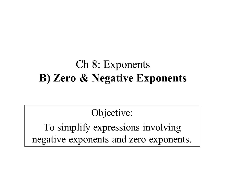Ch 8 Exponents B Zero Negative Exponents ppt download – Negative and Zero Exponents Worksheet