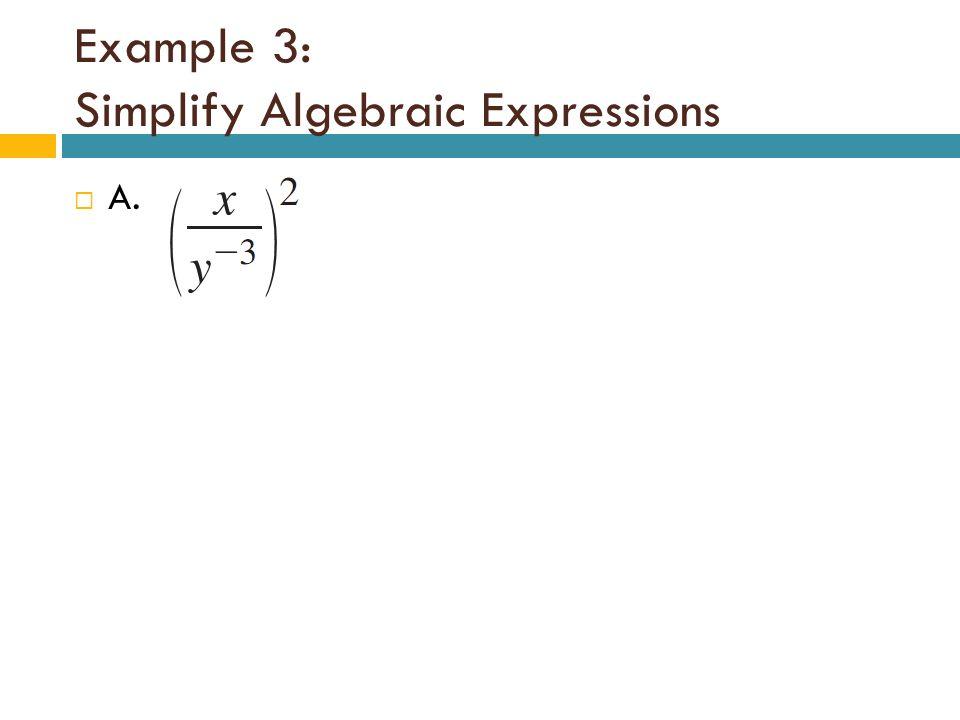 Example 3: Simplify Algebraic Expressions