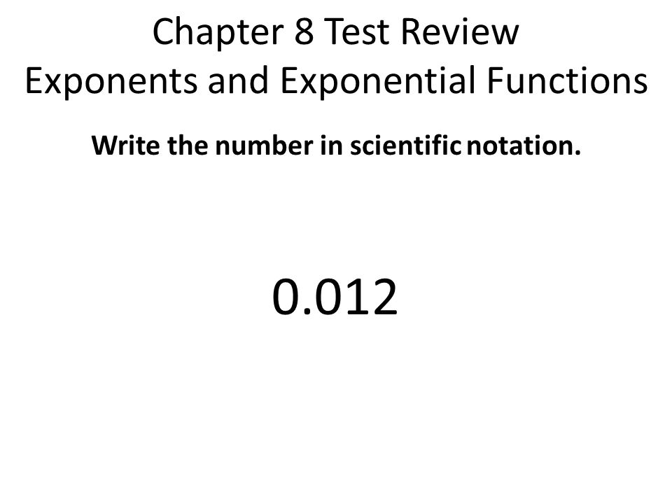 Chapter 8 Test Review Exponents and Exponential Functions