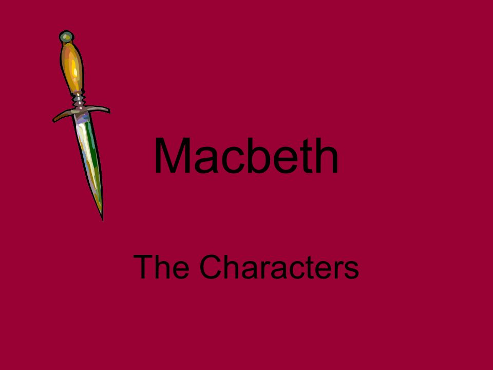 consider the presentation of macbeth as Macbeth questions and critical analysis topics consider a complex and important explain both how and why the full presentation of the character in macbeth.