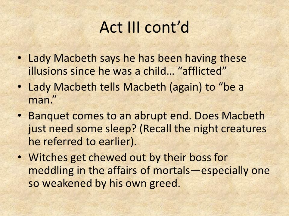 lady macbeth has been described as When macbeth learns of her death, he says he has no time to think about her —she should have died hereafter / there would have been a time for such a word (5520-21) star performance depending on the production, lady macbeth is portrayed as a virago (a brazen, war-like woman) and a manipulator, as the seed of macbeth's evil thoughts.