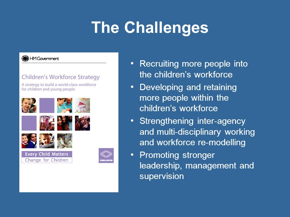 The Challenges Recruiting more people into the children's workforce