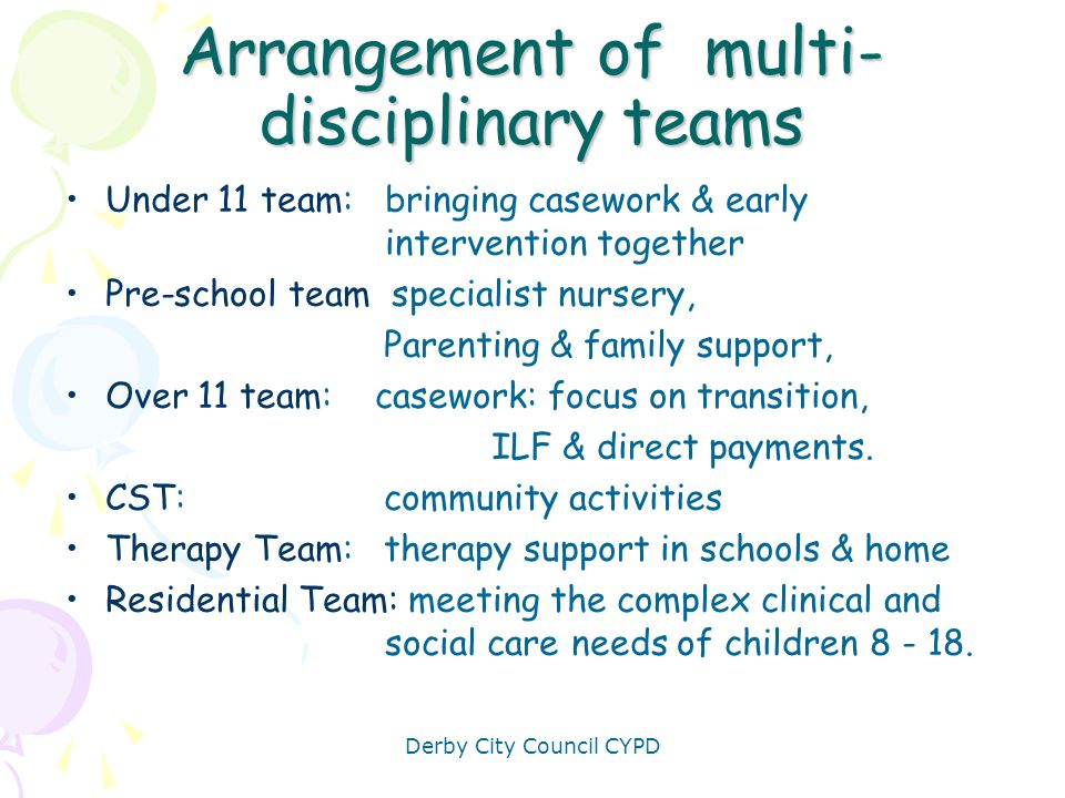 Arrangement of multi- disciplinary teams