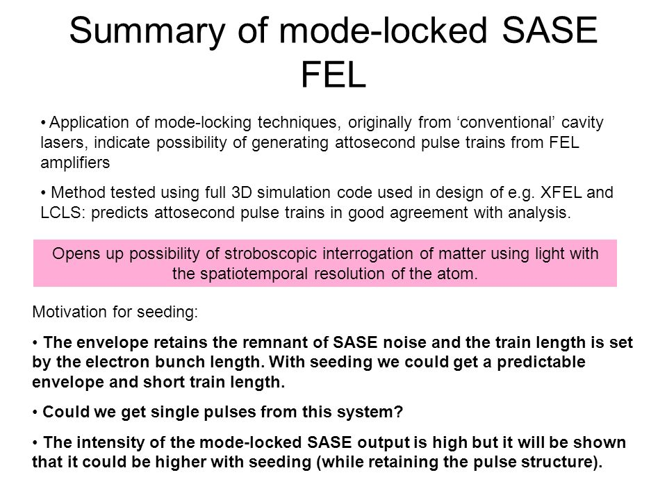 Summary of mode-locked SASE FEL