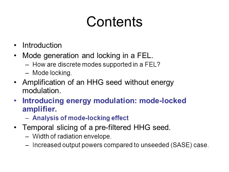 Contents Introduction Mode generation and locking in a FEL.