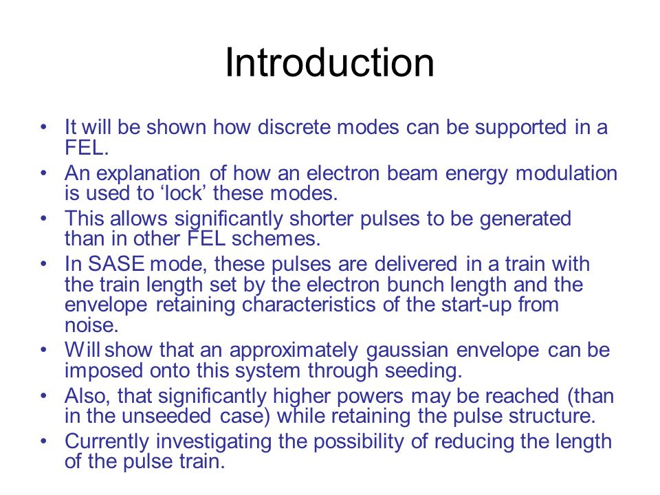 Introduction It will be shown how discrete modes can be supported in a FEL.