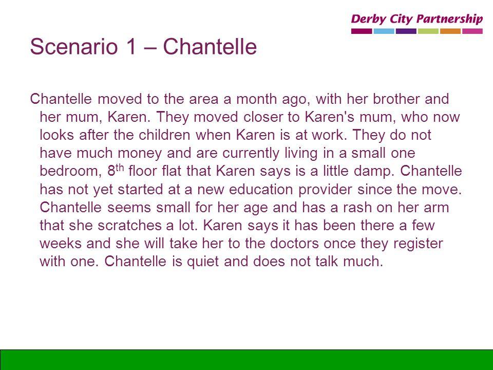 Scenario 1 – Chantelle