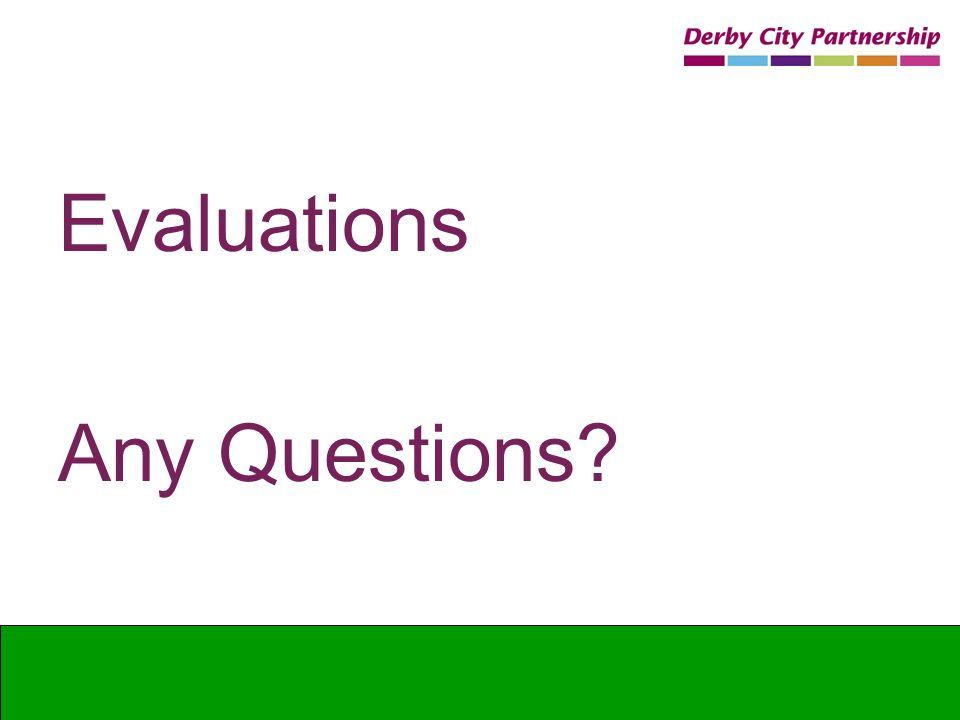 Evaluations Any Questions