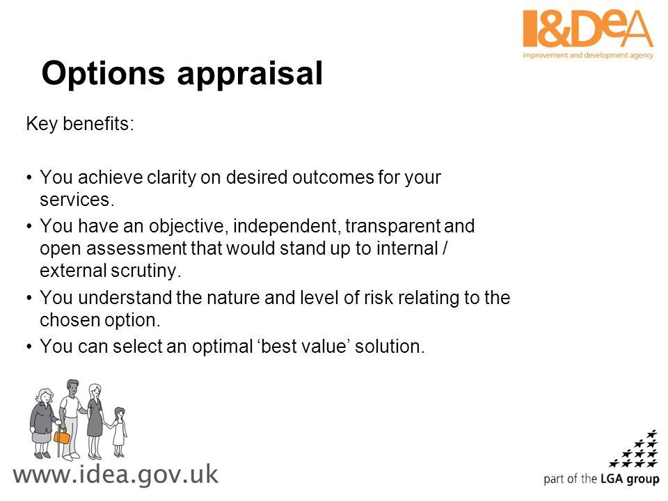 Options appraisal Key benefits: