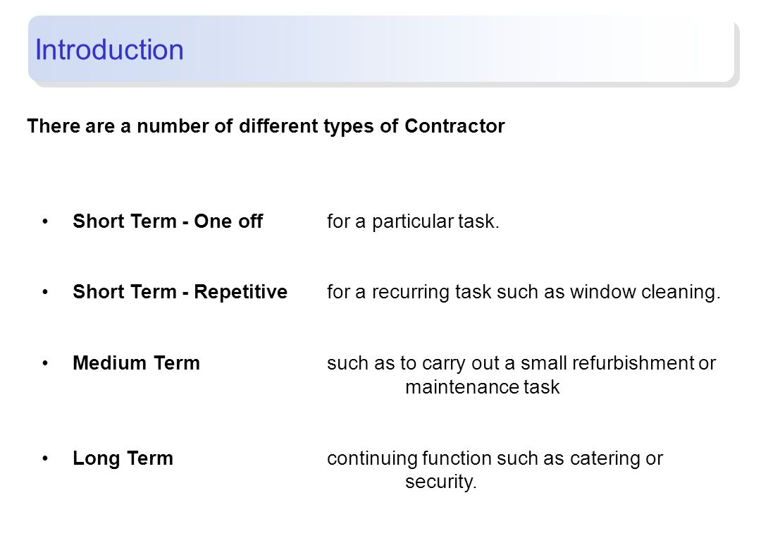 Introduction There are a number of different types of Contractor