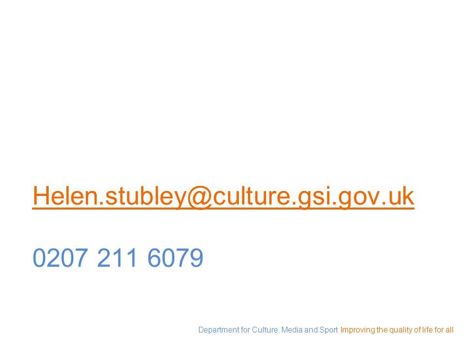 Helen.stubley@culture.gsi.gov.uk 0207 211 6079