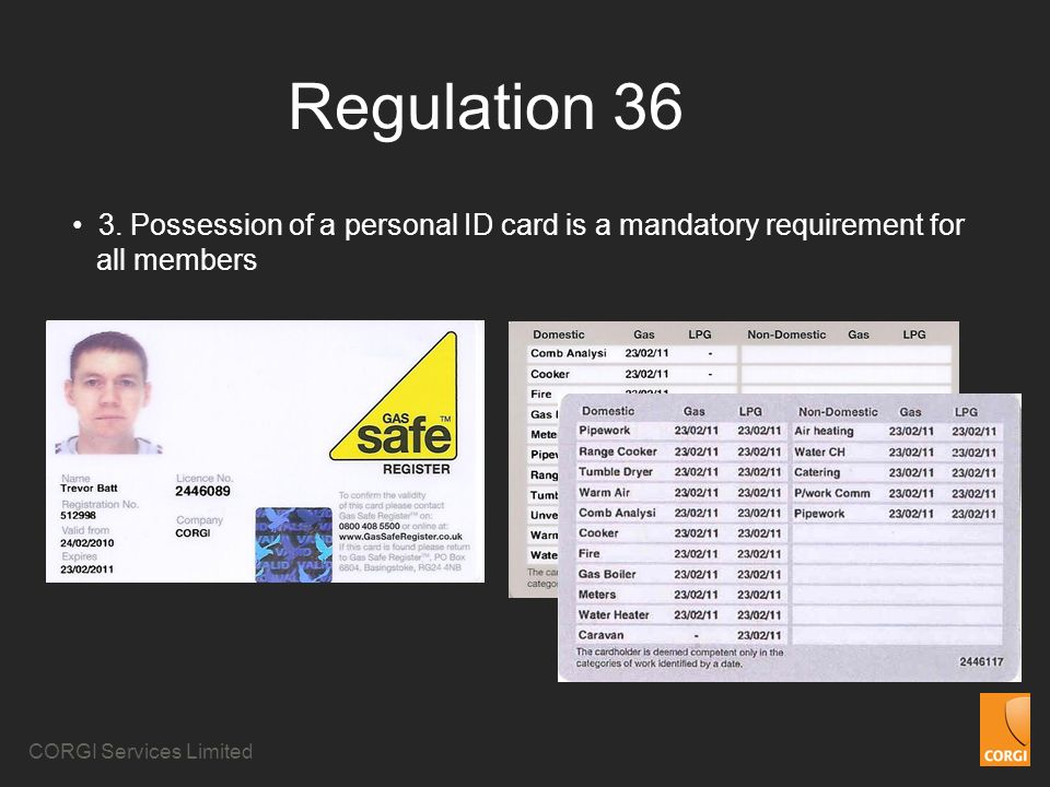 Regulation 36 3. Possession of a personal ID card is a mandatory requirement for all members