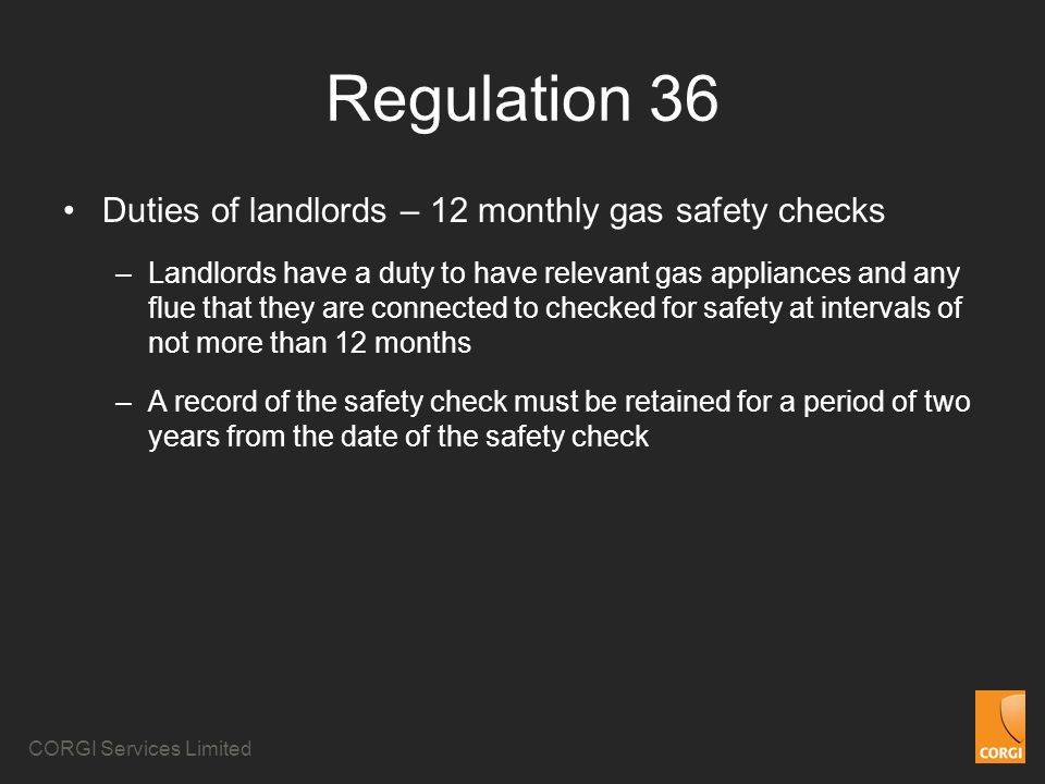 Regulation 36 Duties of landlords – 12 monthly gas safety checks