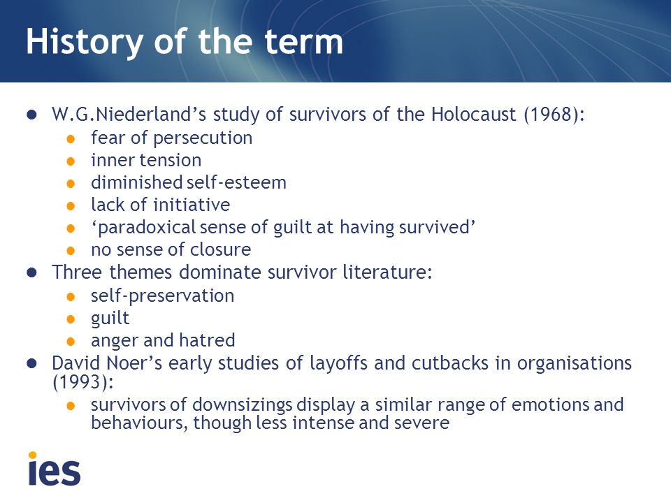 History of the term W.G.Niederland's study of survivors of the Holocaust (1968): fear of persecution.