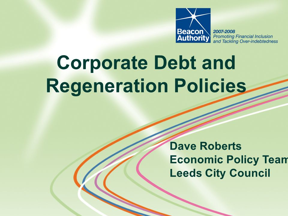 Corporate Debt and Regeneration Policies