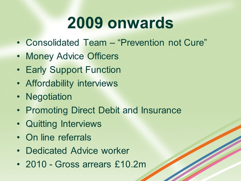 2009 onwards Consolidated Team – Prevention not Cure