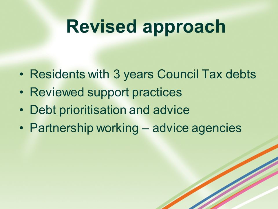 Revised approach Residents with 3 years Council Tax debts