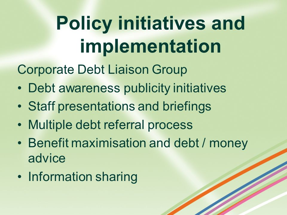 Policy initiatives and implementation