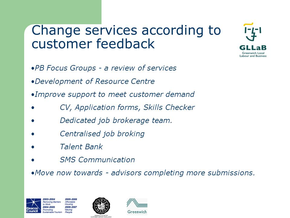 Change services according to customer feedback