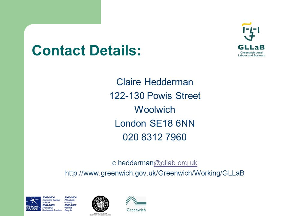 Contact Details: Claire Hedderman 122-130 Powis Street Woolwich