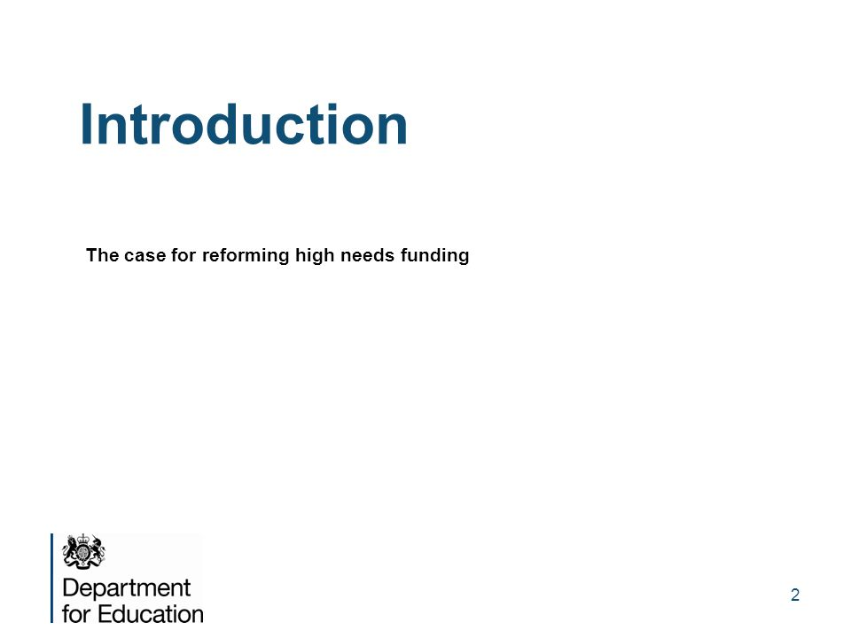 Introduction The case for reforming high needs funding