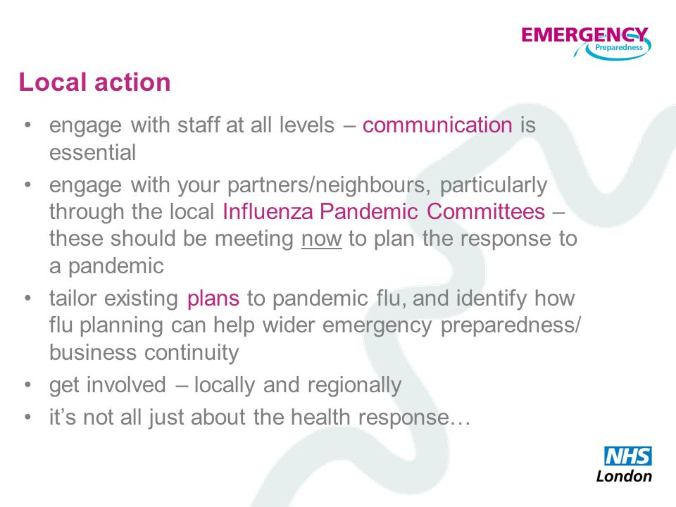 Local action engage with staff at all levels – communication is essential.