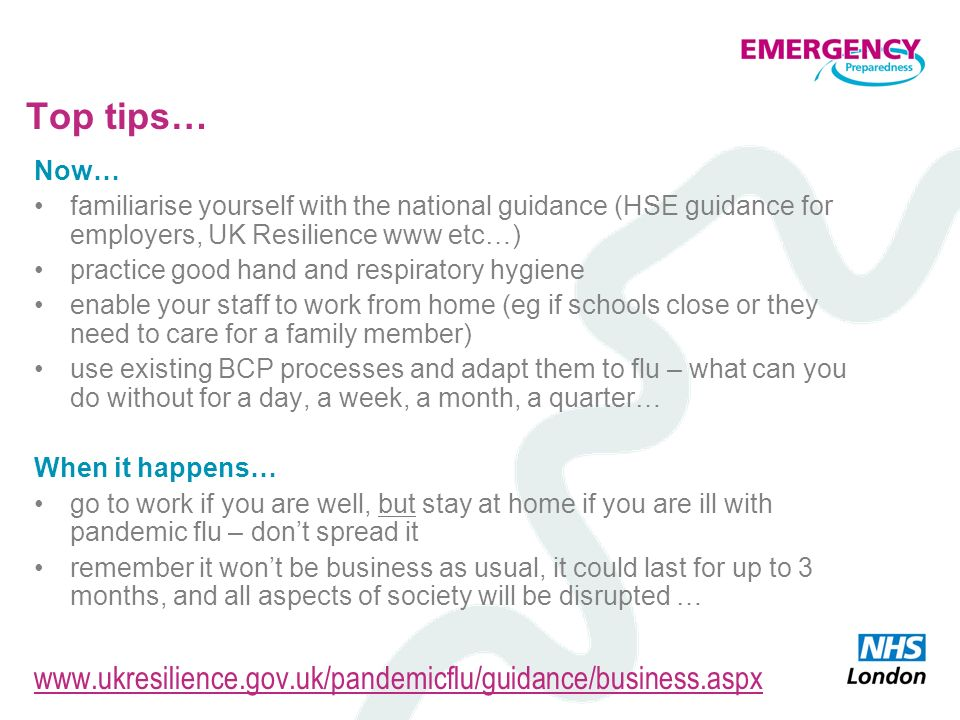 Top tips… www.ukresilience.gov.uk/pandemicflu/guidance/business.aspx