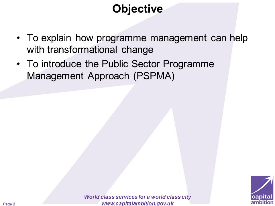 Objective To explain how programme management can help with transformational change.