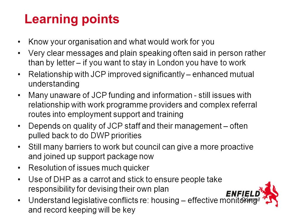 Learning points Know your organisation and what would work for you
