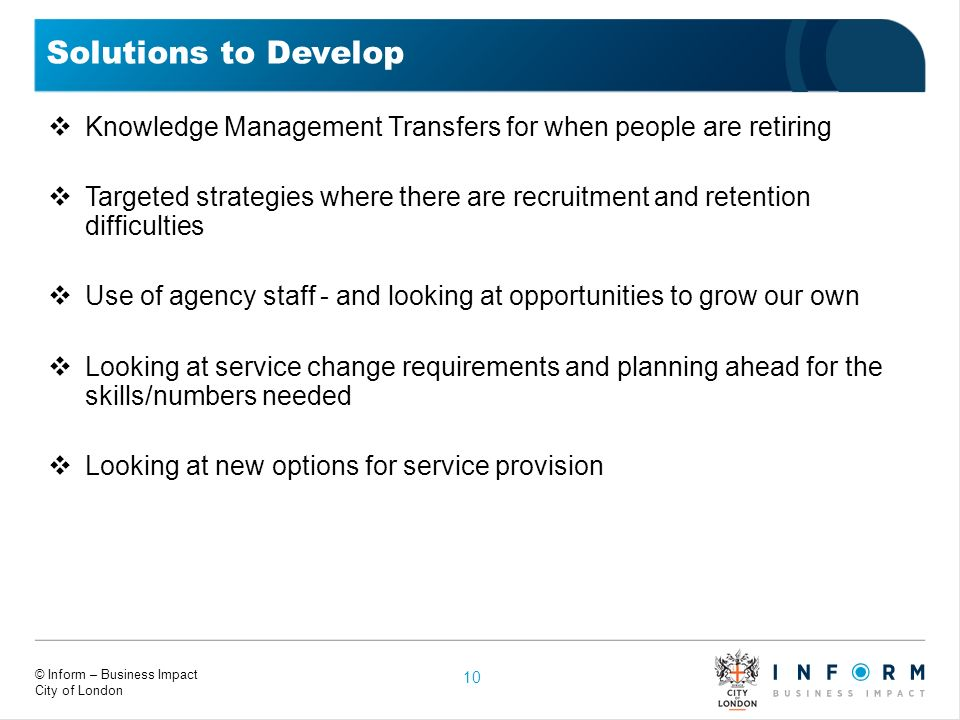 Solutions to Develop Knowledge Management Transfers for when people are retiring.
