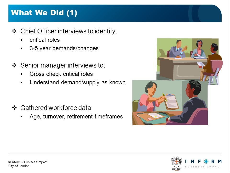 What We Did (1) Chief Officer interviews to identify: