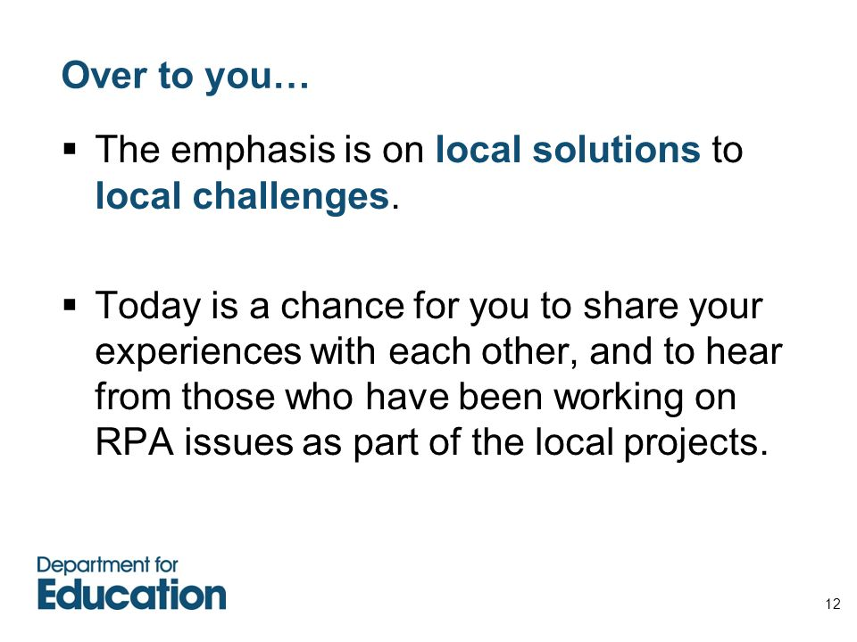 Over to you… The emphasis is on local solutions to local challenges.