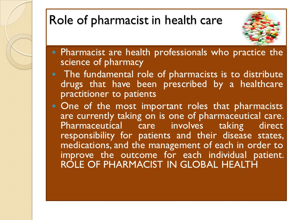 the role and responsibility of a pharmacist To define the role and education of the traditional pharmacist who supports the needs of the veterinarian (hereafter referred to as veterinary pharmacist) and a pharmacist who practices solely in veterinary pharmacy (here after referred to as veterinary pharmacy specialist) the authors hope their .