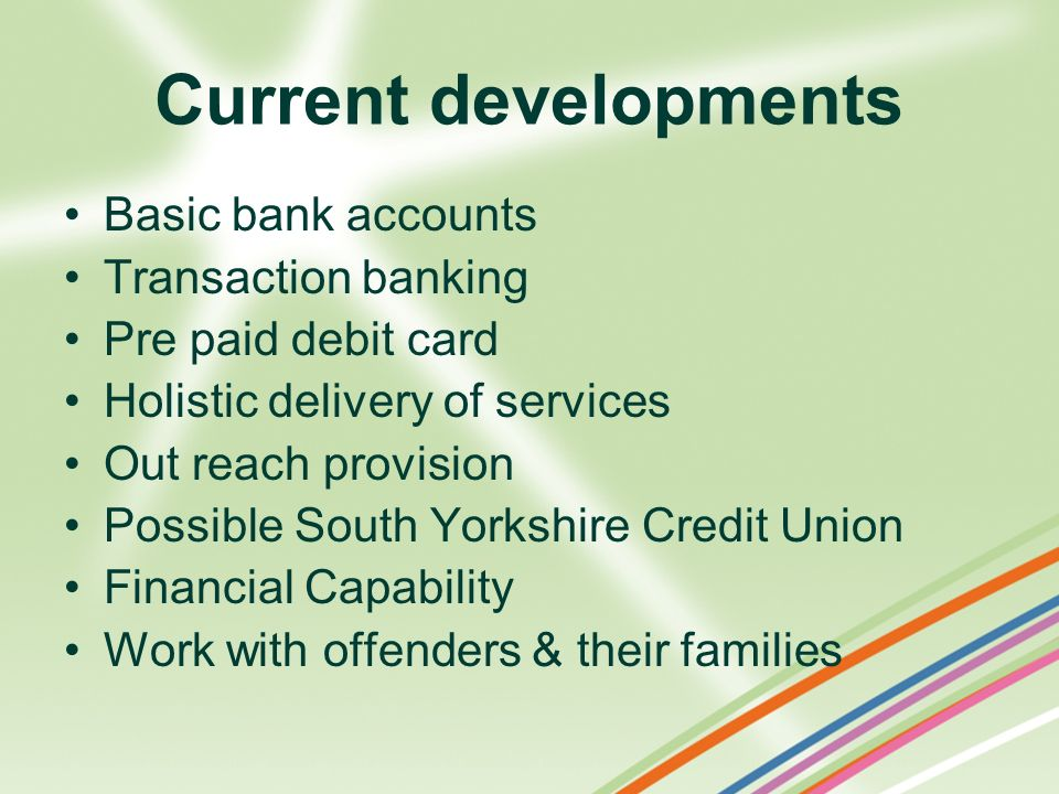 Current developments Basic bank accounts Transaction banking