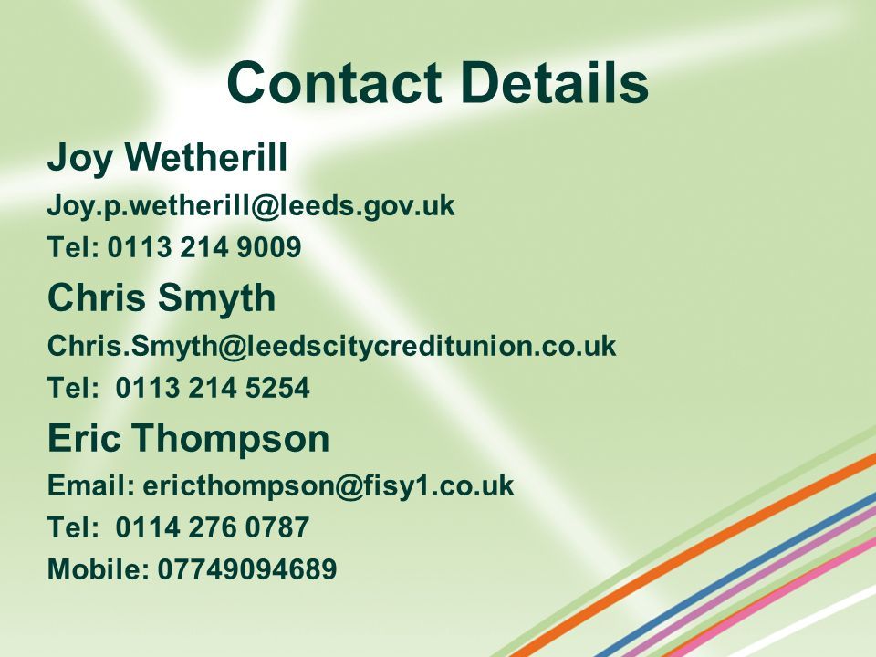 Contact Details Joy Wetherill Chris Smyth Eric Thompson