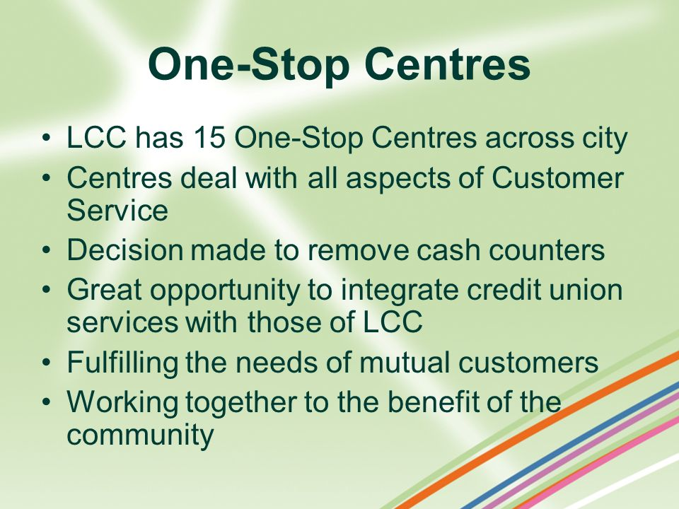 One-Stop Centres LCC has 15 One-Stop Centres across city